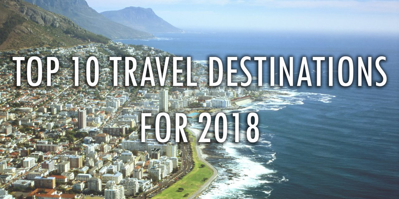 Skyscanner's Travel Trends: These Are Officially The Top 10 Travel Destinations For 2018
