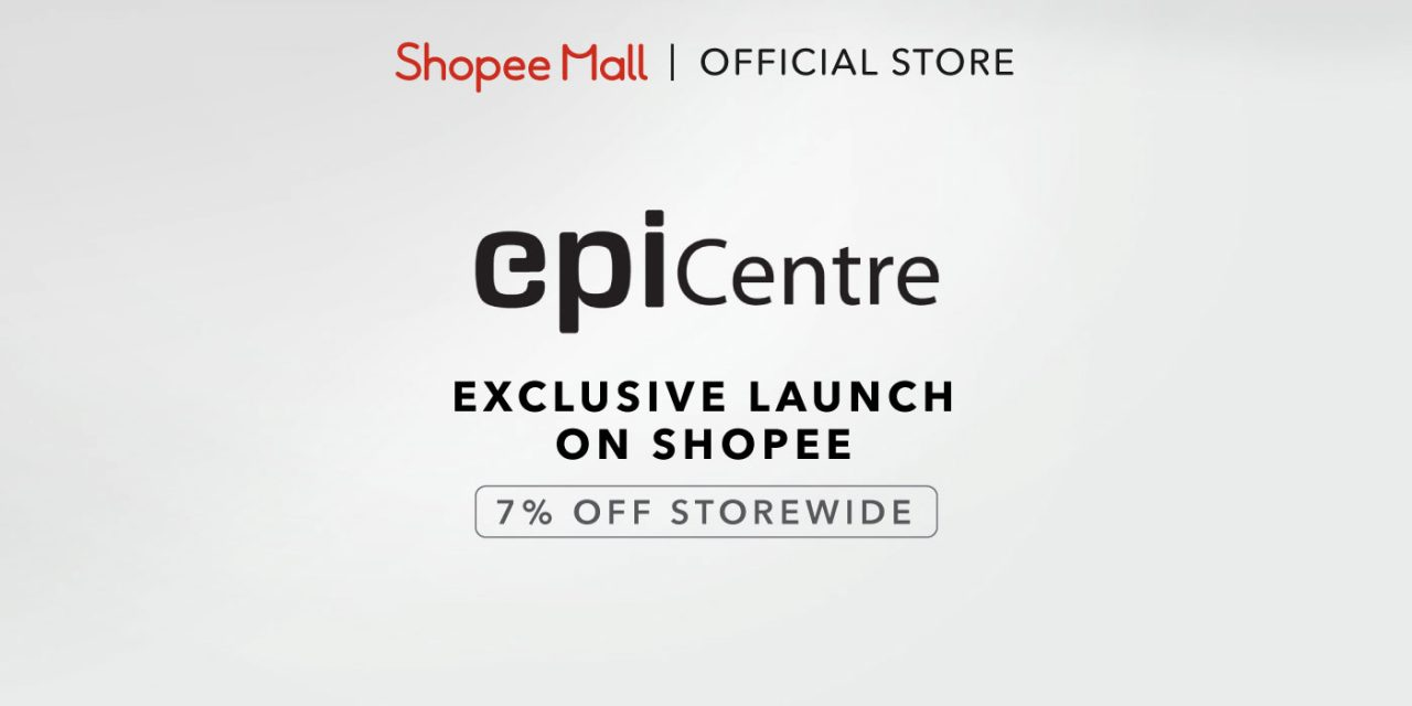 EpiCentre to launch on Shopee with a 7% off storewide sale and additional $7 discount with our exclusive promo code