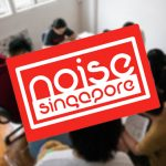 Noise Singapore is back with its anticipated Noise Anchor Programmes and Noise Music Mentorship [see full details here]