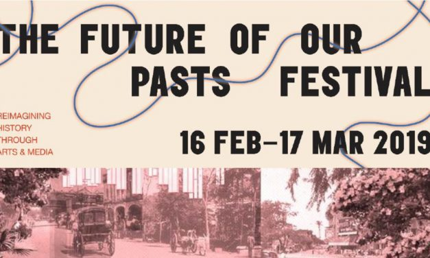 The Future of Our Pasts Festival: Reimagining Singapore's History through 11 Multidisciplinary Art Projects and Fringe Programmes