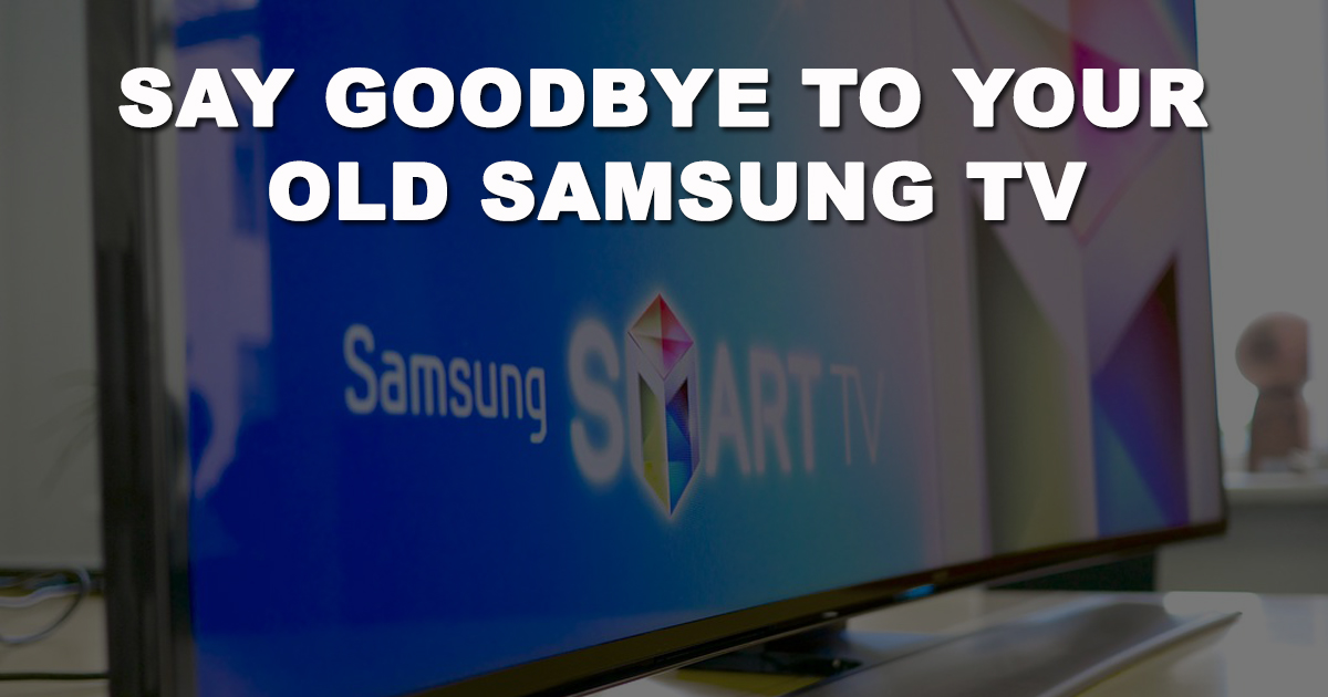 You can now trade your old Samsung TV to the latest Samsung Smart TV's – here's how - Alvinology